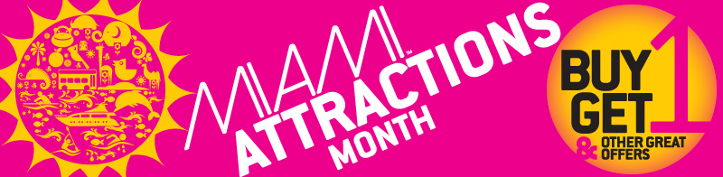 Miami Attractions Month is Back